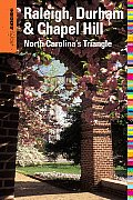 Insiders' Guide to Raleigh, Durham & Chapel Hill: North Carolina's Triangle (Insiders' Guide to Raleigh, Durham & Chapel Hill: North)