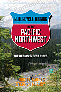 Motorcycle Touring in the Pacific Northwest: The Region's Best Rides (Motorcycle Touring) Cover