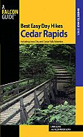 Cedar Rapids: Including Iowa City and Cedar Falls/Waterloo (Falcon Guides Best Easy Day Hikes)
