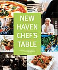 New Haven Chef's Table: Restaurants, Recipes, and Local Food Connections