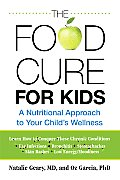 Food Cure for Kids: A Nutritional Approach to Your Child's Wellness