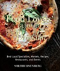 Food Lovers' Guide to Brooklyn: Best Local Specialties, Markets, Recipes, Restaurants, and Events (Food Lovers')
