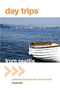 Day Trips from Seattle: Getaway Ideas for the Local Traveler