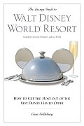 The Luxury Guide to Walt Disney World Resort: How to Get the Most Out of the Best Disney Has to Offer (Luxury Guide to Walt Disney World Resort)