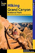 Hiking Grand Canyon National Park: A Guide to the Best Hiking Adventures on the North and South Rims (Hiking Grand Canyon National Park)