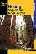 Hiking Sequoia and Kings Canyon National Parks: A Guide to the Parks' Greatest Hiking Adventures