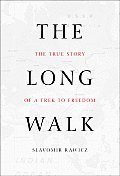 Long Walk The True Story of a Trek to Freedom