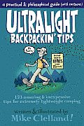 Ultralight Backpackin Tips 153 Amazing & Inexpensive Tips for Extremely Lightweight Camping
