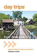 Day Trips from New York City: Getaway Ideas for the Local Traveler (Day Trips from New York City: Getaway Ideas for the Local Traveler)
