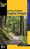 Best Easy Day Hikes Eugene, Oregon (Falcon Guides Best Easy Day Hikes)
