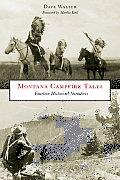 Montana Campfire Tales: Fourteen Historical Narratives