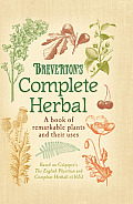 Brevertons Complete Herbal A Book of Remarkable Plants & Their Uses