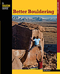 Better Bouldering (Falcon Guides How to Climb)