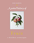 A Potted History of Fruit: A Kitchen Cornucopia