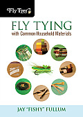 Fly Tying with Common Household Materials (Fly Tyer Books)