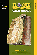 Falcon Guide: Rockhounding California: A Guide to the State's Best Rockhounding Sites