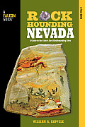Rockhounding Nevada: A Guide to the State's Best Rockhounding Sites (Rockhounding)