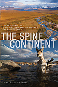 The Spine of the Continent: The Most Ambitious Wildlife Conservation Project Ever Undertaken