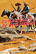 Outlaw Tales of New Mexico, 2nd: True Stories of the Land of Enchantment's Most Infamous Crooks, Culprits, and Cutthroats (Outlaw Tales) Cover