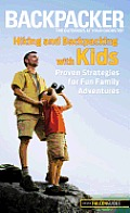 Backpacker Magazine's Hiking and Backpacking with Kids: Proven Strategies for Fun Family Adventures (Backpacker Magazine) Cover