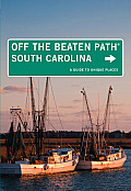 South Carolina Off the Beaten Path 8th Edition