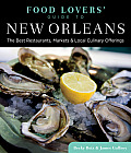 Food Lovers' Guide to New Orleans: The Best Restaurants, Markets & Local Culinary Offerings (Food Lovers')