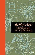 Way to Bee Meditation & the Art of Beekeeping