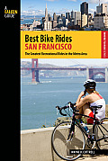 Best Bike Rides San Francisco: The Greatest Recreational Rides in the Metro Area (Best Bike Rides)