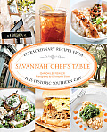 Savannah Chef's Table: Extraordinary Recipes from This Historic Southern City (Chef's Table) Cover