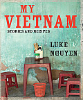 My Vietnam: Stories and Recipes