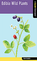 Edible Wild Plants A Falcon Field Guide