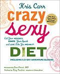 Crazy Sexy Diet: Eat Your Veggies, Ignite Your Spark, and Live Like You Mean It! Cover
