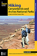 Hiking Canyonlands & Arches National Parks 3rd Edition