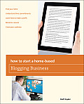 How to Start a Home-Based Blogging Business (How to Start a Home-Based Blogging Business)