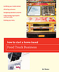 How to Start a Home-Based Food Truck Business (How to Start a Home-Based Food Truck Business)