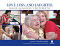 Love, Loss, and Laughter: Seeing Alzheimer's Differently Cover