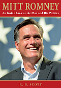 Mitt Romney: An Inside Look at the Man and His Politics Cover