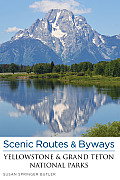 Scenic Routes & Byways Yellowstone & Grand Teton National Parks (Scenic Driving Yellowstone & Grand Teton National Parks)