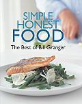 Simple Honest Food The Best of Bill Granger