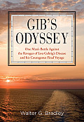Gib's Odyssey: One Man's Battle Against the Ravages of Lou Gehrig's Disease and His Courageous Final Voyage Cover