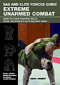SAS & Elite Forces Guide Extreme Unarmed Combat Hand To Hand Fighting Skills from the Worlds Elite Military Units