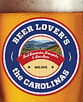 Beer Lover's the Carolinas: Best Breweries, Brewpubs & Beer Bars (Beer Lovers)