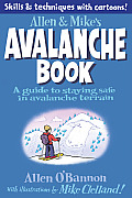 Allen & Mike's Avalanche Book: A Guide to Staying Safe in Avalanche Terrain (Allen & Mike's) Cover