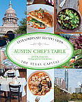 Austin Chef's Table: Extraordinary Recipes from the Texas Capital