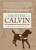 Trusting Calvin: How a Dog Helped Heal a Holocaust Survivor's Heart Cover
