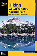 Falcon Guides: Hiking Lassen Volcanic National Park: A Guide to the Park's Greatest Hiking Adventures (Falcon Guides Where to Hike)