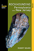 Rockhounding Pennsylvania and New Jersey: A Guide to the States' Best Rockhounding Sites (Rockhounding)