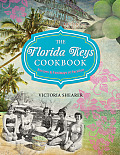 The Florida Keys Cookbook: Recipes & Foodways of Paradise