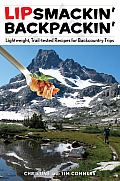 Lipsmackin' Backpackin': Lightweight, Trail-Tested Recipes for Backcountry Trips