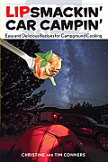 Lipsmackin' Car Campin': Easy and Delicious Recipes for Campground Cooking
